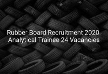 Rubber Board Recruitment 2020