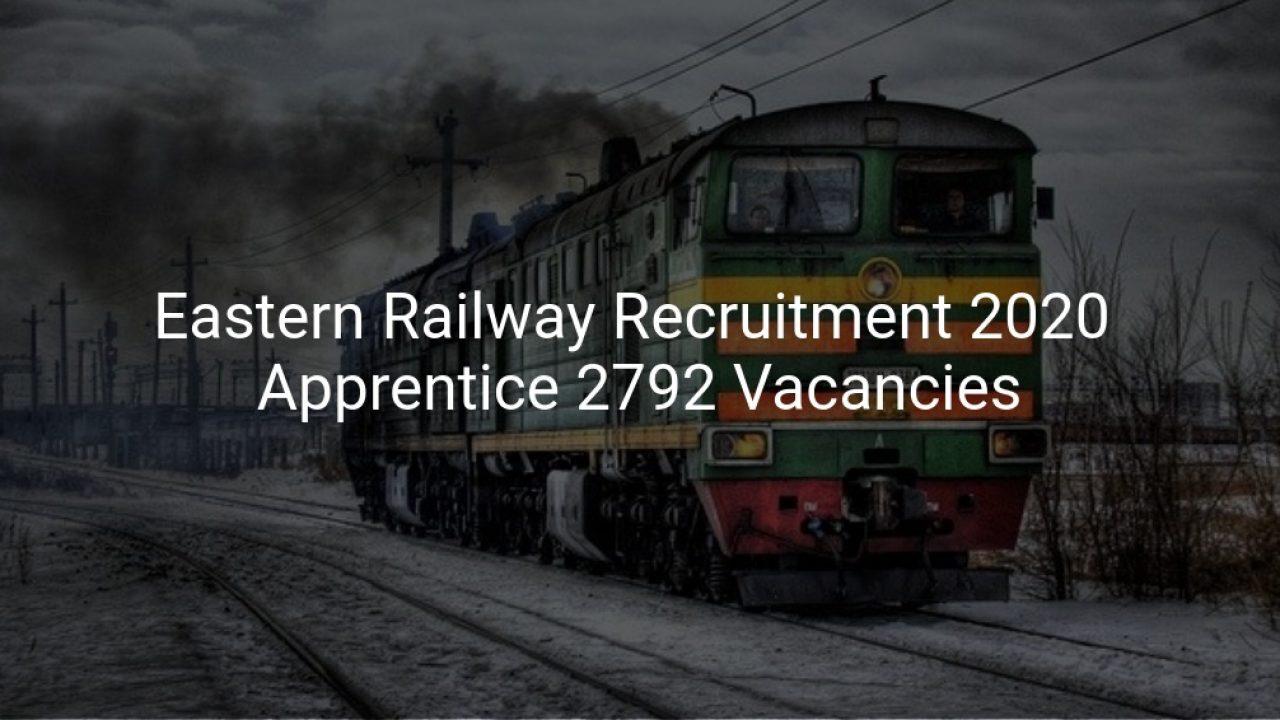 Eastern Railway Recruitment 2020 – Apply Online for 2792 Act Apprentice Vacancy