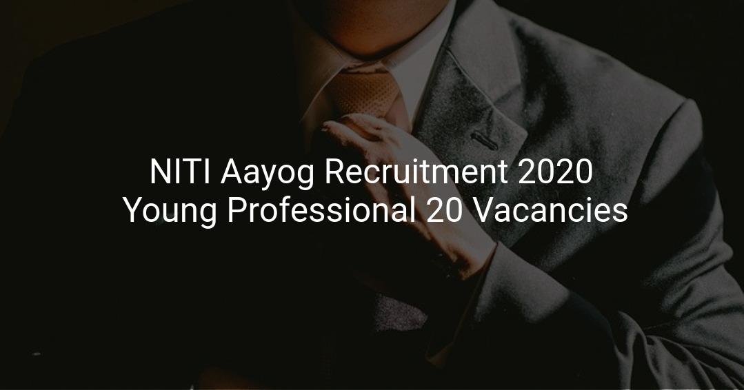 NITI Aayog Recruitment 2020 Young Professional 20 ...
