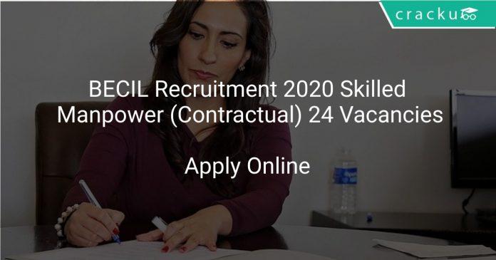 BECIL Skilled Manpower Recruitment 2020