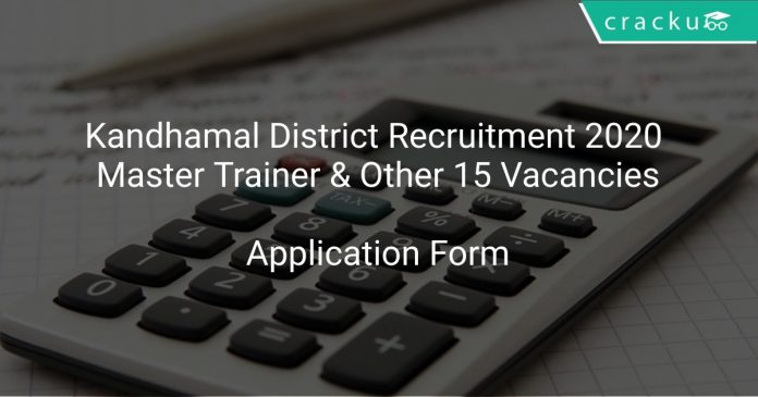 Kandhamal District Recruitment 2020 Master Trainer & Other 15 Vacancies