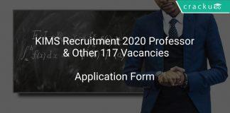 KIMS Recruitment 2020 Professor & Other 117 Vacancies