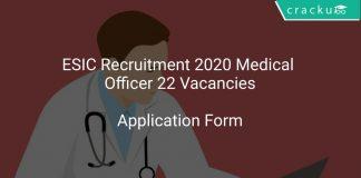 ESIC Recruitment 2020 Medical Officer 22 Vacancies