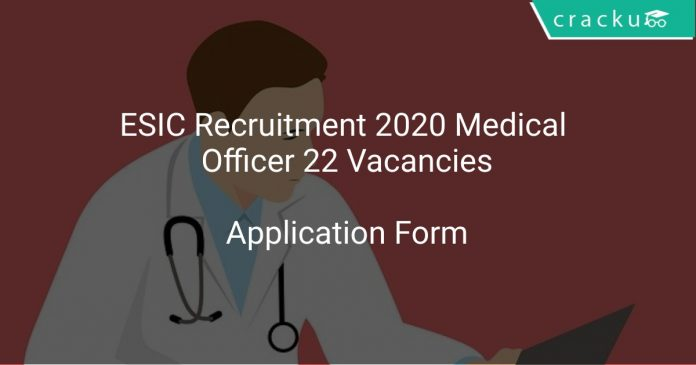 ESIC Recruitment 2020 Medical Officer 22 Vacancies