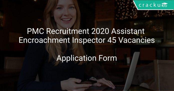 PMC Recruitment 2020 Assistant Encroachment Inspector 45 Vacancies