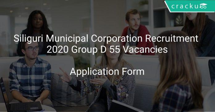 Siliguri Municipal Corporation Recruitment 2020 Group D 55 Vacancies