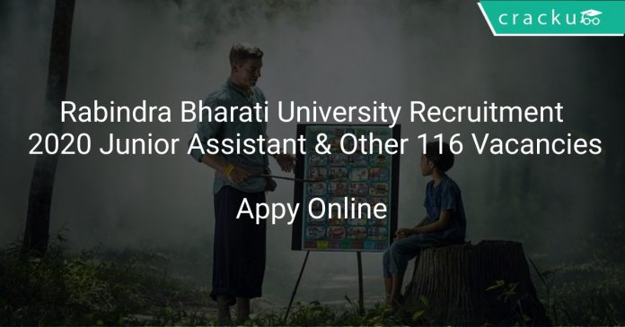 Rabindra Bharati University Recruitment 2020 Junior Assistant & Other 116 Vacancies