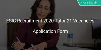 ESIC Recruitment 2020 Tutor 21 Vacancies