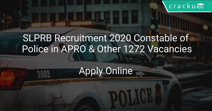 SLPRB Recruitment 2020 Constable of Police in APRO & Other 1272 Vacancies