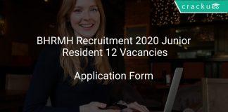 BHRMH Recruitment 2020 Junior Resident 12 Vacancies