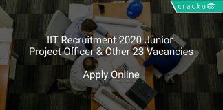 IIT Recruitment 2020 Junior Project Officer & Other 23 Vacancies