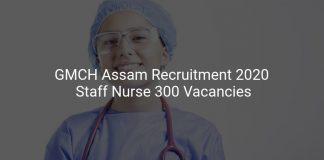 GMCH Assam Recruitment 2020