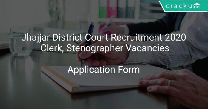 Jhajjar District Court Recruitment 2020 Clerk, Stenographer Vacancies