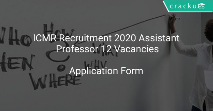 ICMR Recruitment 2020 Assistant Professor 12 Vacancies