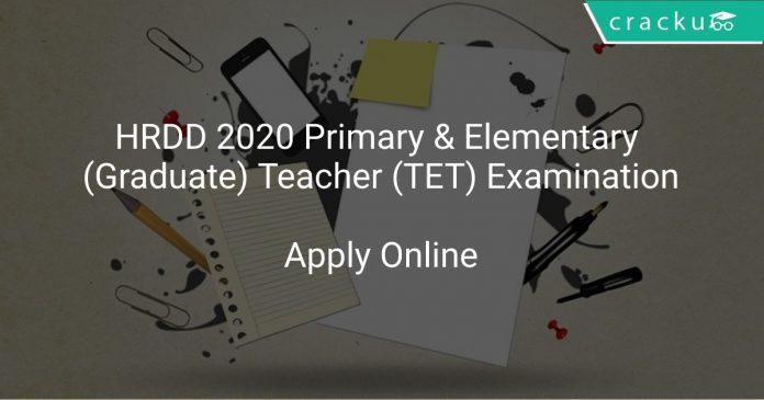 HRDD 2020 Primary & Elementary (Graduate) Teacher (TET) Examination