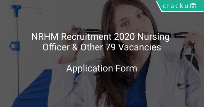 NRHM Recruitment 2020 Nursing Officer & Other 79 Vacancies