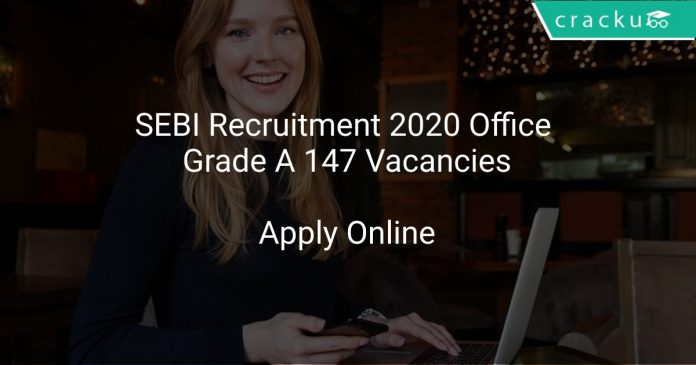 SEBI Recruitment 2020 Office Grade A 147 Vacancies