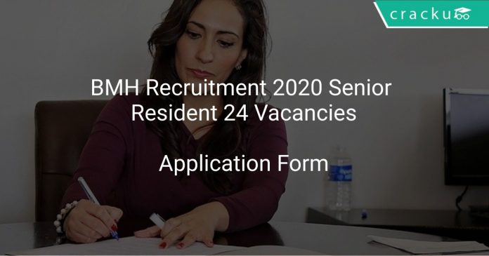 BMH Recruitment 2020 Senior Resident 24 Vacancies