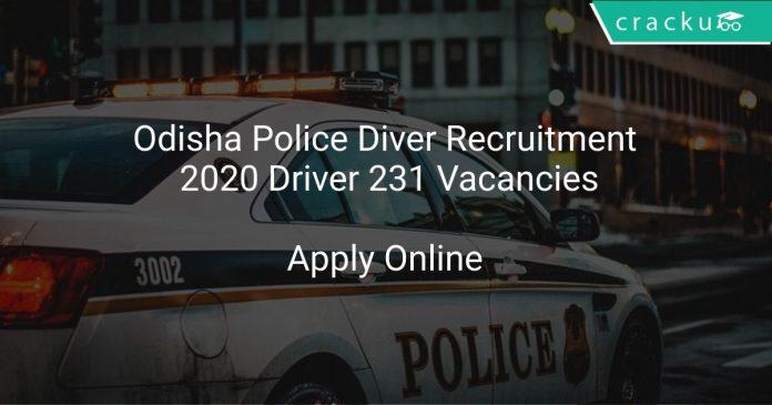 Odisha Police Diver Recruitment 2020 Driver 231 Vacancies