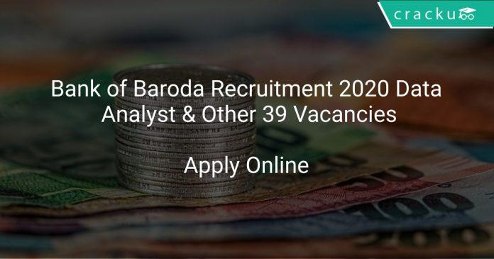 Bank of Baroda Recruitment 2020 Data Analyst & Other 39 Vacancies