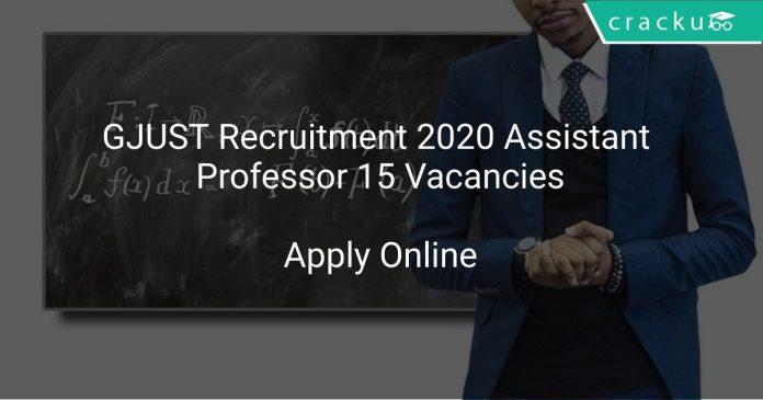 GJUST Recruitment 2020 Assistant Professor 15 Vacancies