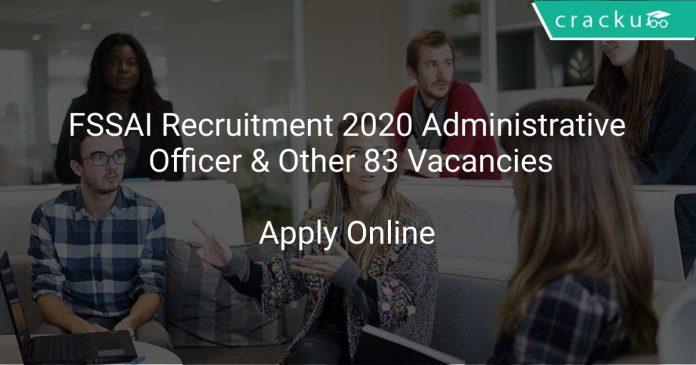 FSSAI Recruitment 2020 Administrative Officer & Other 83 Vacancies