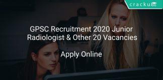 GPSC Recruitment 2020 Junior Radiologist & Other 20 Vacancies