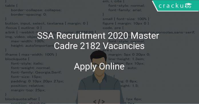 SSA Recruitment 2020 Master Cadre 2182 Vacancies