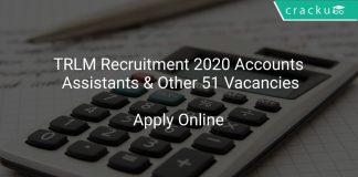 TRLM Recruitment 2020 Accounts Assistants & Other 51 Vacancies