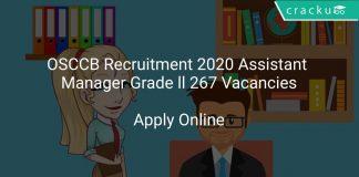 OSCCB Recruitment 2020 Assistant Manager Grade ll 267 Vacancies