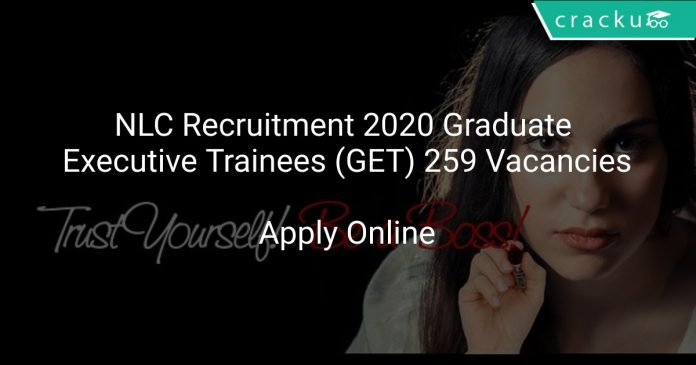 NLC Recruitment 2020 Graduate Executive Trainees (GET) 259 Vacancies