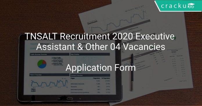 TNSALT Recruitment 2020 Executive Assistant & Other 04 Vacancies