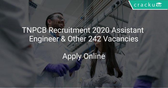TNPCB Recruitment 2020 Assistant Engineer & Other 242 Vacancies