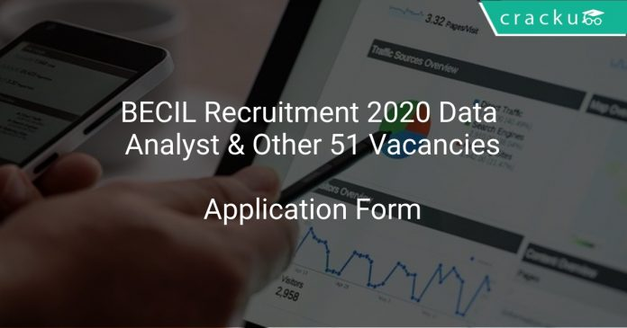 BECIL Recruitment 2020 Data Analyst & Other 51 Vacancies