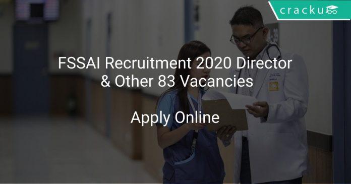 FSSAI Recruitment 2020 Director & Other 83 Vacancies