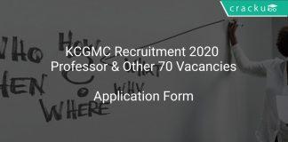 KCGMC Recruitment 2020 Professor & Other 70 Vacancies