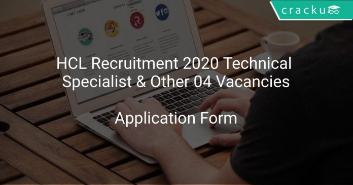 HCL Recruitment 2020 Technical Specialist & Other 04 Vacancies