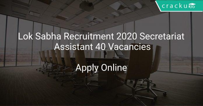 Lok Sabha Recruitment 2020 Secretariat Assistant 40 Vacancies