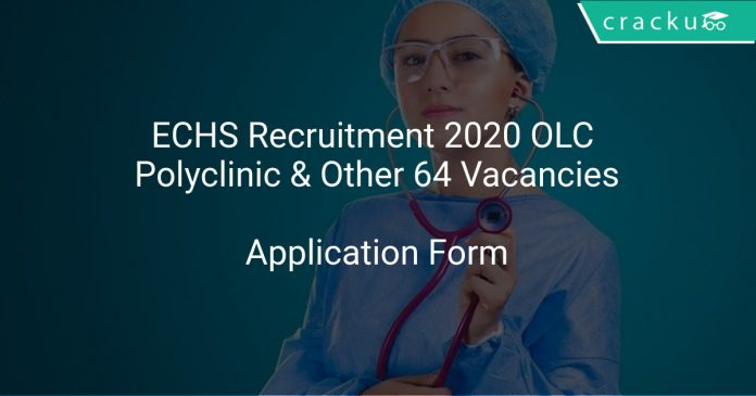 ECHS Recruitment 2020 OLC Polyclinic & Other 64 Vacancies