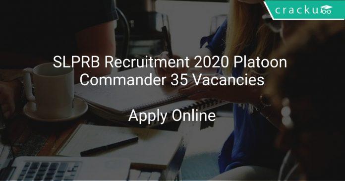 SLPRB Recruitment 2020 Platoon Commander 35 Vacancies