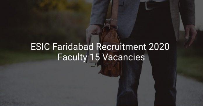 ESIC Faridabad Recruitment 2020