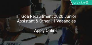 IIT Goa Recruitment 2020 Junior Assistant & Other 11 Vacancies