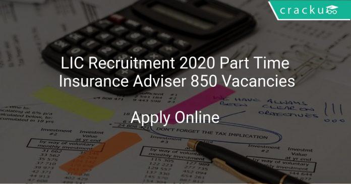 LIC Recruitment 2020 Part Time Insurance Adviser 850 Vacancies