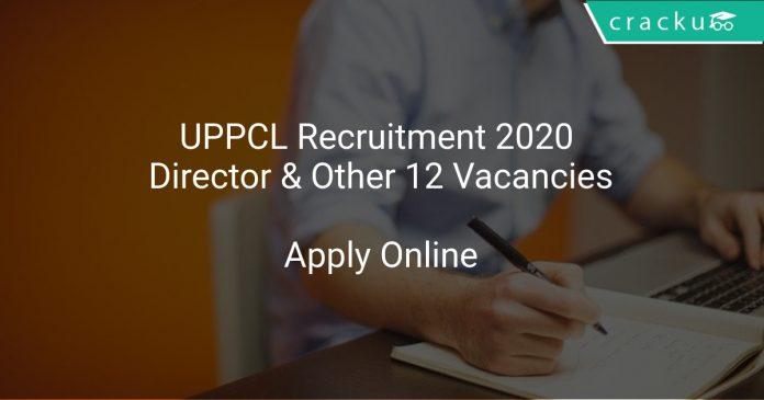 UPPCL Recruitment 2020 Director & Other 12 Vacancies