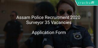 Assam Police Recruitment 2020 Surveyor 35 Vacancies