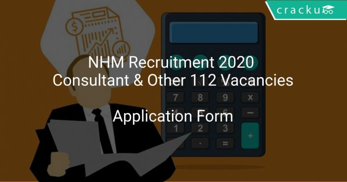NHM Recruitment 2020 Consultant & Other 112 Vacancies