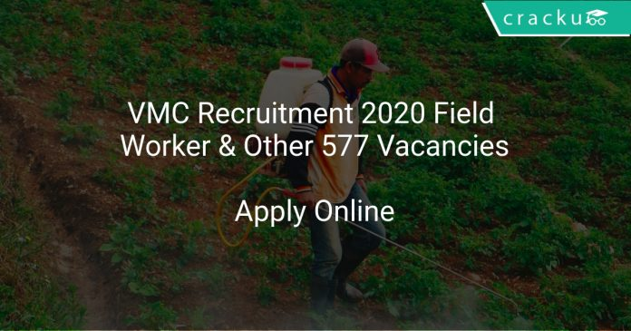 VMC Recruitment 2020 Field Worker & Other 577 Vacancies