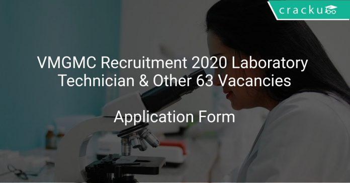 VMGMC Recruitment 2020 Laboratory Technician & Other 63 Vacancies