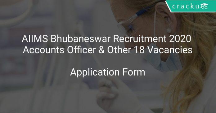 AIIMS Bhubaneswar Recruitment 2020 Accounts Officer & Other 18 Vacancies