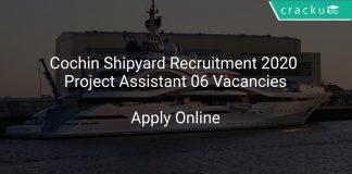 Cochin Shipyard Recruitment 2020 Project Assistant 06 Vacancies